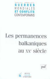 GUERRES MONDIALES CONFLITS CONTEMPORAINS N.217 ; les permanences balkaniques au XXe siècle - Intérieur - Format classique