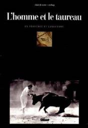 L'Homme Et Le Taureau En Provence Et Languedoc - Couverture - Format classique