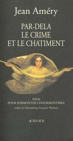 Par-dela le crime et le chatiment - pour surmonter l'insurmontable - Intérieur - Format classique