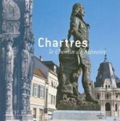 Chartres, le chemin de mémoire - Couverture - Format classique