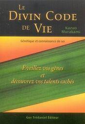 Le Divin Code De Vie ; Eveillez Vos Genes Et Decouvrez Vos Talents Caches - Intérieur - Format classique