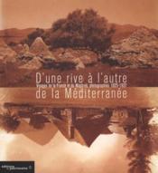 D'UNE RIVE A L'AUTRE DE LA MEDITERRANEE. Visages de l France et du Maghreb, photographies 1925-1927 de Georges-Louis ARLAUD - Couverture - Format classique
