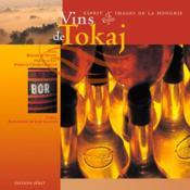 Vins de tokaj esprit et images de la hongrie - Couverture - Format classique