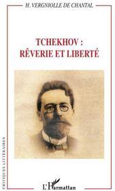 Tchekhov ; rêverie et liberté - Couverture - Format classique