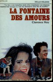 La Fontaine Des Amours. Collection : A La Belle Helene. - Couverture - Format classique