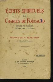 Ecrits Spirituels De C. De Foucauld, Ermite Au Sahara, Apotre Des Touaregs. - Couverture - Format classique