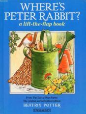 Where'S Peter Rabbit ?, A Lift-The-Flap Book - Couverture - Format classique