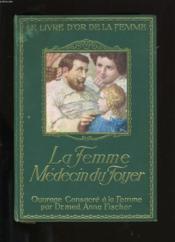 La Femme Medecin Du Foyer. - Couverture - Format classique
