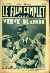 Le Film Complet Du Jeudi N° 922 - 9eme Annee - Veuve Blanche - Couverture - Format classique