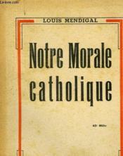 Notre Morale Catholique - Couverture - Format classique