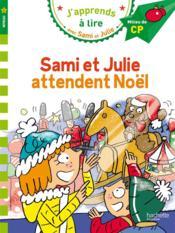 J'apprends à lire avec Sami et Julie ; Sami et Julie attendent Noël ; niveau 2 - Couverture - Format classique
