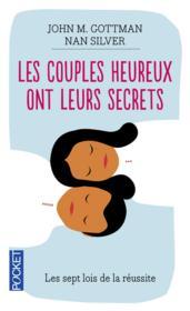 Les couples heureux ont leurs secrets ; les sept lois de la réussite - Couverture - Format classique