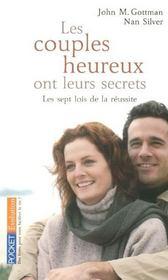 Les couples heureux ont leurs secrets ; les sept lois de la réussite - Intérieur - Format classique
