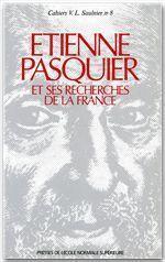 Etienne Pasquier et ses recherches de la France - Couverture - Format classique