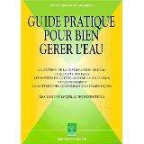 Guide Pratique Pour Bien Gerer L'Eau - Couverture - Format classique