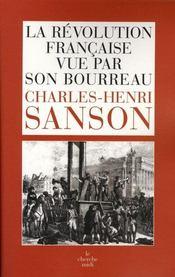Charles-Henri Sanson ; la révolution française vue par son bourreau - Intérieur - Format classique