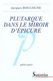 Plutarque dans le miroir d'epicure - Intérieur - Format classique