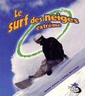 Le surf des neiges extrème - Couverture - Format classique