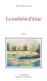 La Tourbiere D'Arlac - Couverture - Format classique