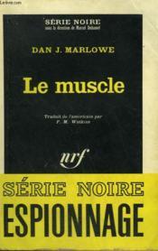 Le Muscle. Collection : Serie Noire N° 914 - Couverture - Format classique