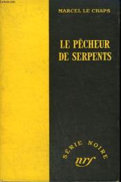 Le Pecheur De Serpents. Collection : Serie Noire Sans Jaquette N° 179 - Couverture - Format classique