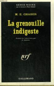 La Grenouille Indigeste. Collection : Serie Noire N° 1338 - Couverture - Format classique