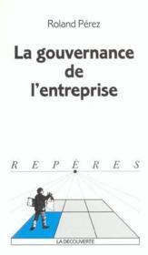 La Gouvernance De L Entreprise. Collection Reperes N° 358 - Couverture - Format classique