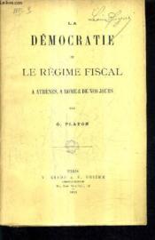 La Democratie Et Le Regime Fiscal A Athenes A Rome Et De Nos Jours. - Couverture - Format classique