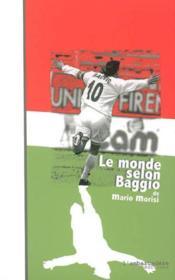Le Monde Selon Baggio (Suivi De) Orfeo Baggio - Couverture - Format classique
