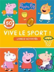 Peppa Pig ; vive le sport ! ; livre d'activités - Couverture - Format classique