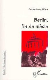 Berlin, fin de siècle - Couverture - Format classique