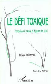 Le Defi Toxique ; Conduites A Risque Et Figures De L'Exil - Intérieur - Format classique