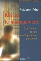 Moi Et Le Management Etre L'Acteur De Son Developpement Pers. - Couverture - Format classique