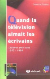 Quand la télévision aimait les écrivains - Couverture - Format classique