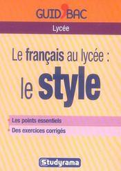 Francais Au Lycee : Le Style (Le) - Intérieur - Format classique
