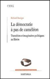 La démocratie à pas de caméléon ; transition et imaginaires politiques au bénin - Couverture - Format classique