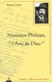 Monsieur philippe / l'ami de dieu - Intérieur - Format classique