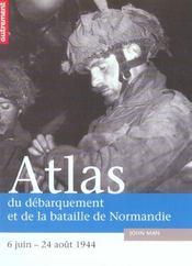 Atlas du débarquement et de la bataille de Normandie ; 6 juin - 24 août 1944 - Intérieur - Format classique