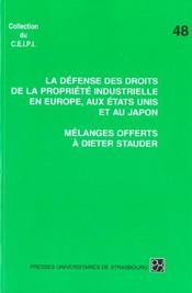 Melanges Offerts A Dieter Stauder. La Defense Des Droits De La Propri Ete Industrielle En Europe, Au - Intérieur - Format classique