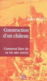 Construction d'un château ; comment faire de sa vie une oeuvre - Intérieur - Format classique