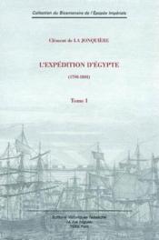 L'expédition d'Egypte t.1 ; 1798 - 1801 - Couverture - Format classique