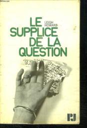 Le Supplice De La Question. - Couverture - Format classique