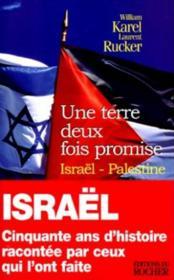 Une Terre Deux Fois Promise Israel Palestine: 50 Ans D'Histoire Racontee Par Ceux Qui L'Ont Faite - Couverture - Format classique