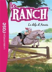 Le ranch T.11 ; le défi d'Anaïs - Couverture - Format classique