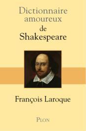 DICTIONNAIRE AMOUREUX ; de Shakespeare - Couverture - Format classique