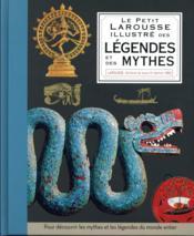 Le petit Larousse illustré des légendes et mythes - Couverture - Format classique