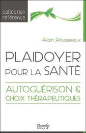 Plaidoyer pour la santé : autoguérison et choix thérapeutiques - Couverture - Format classique