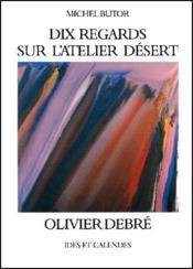 Dix regards sur l'atelier désert - Couverture - Format classique