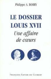 Le dossier Louis XVII ; une affaire de coeurs - Intérieur - Format classique