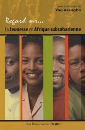 Regard sur... la jeunesse en Afrique subsaharienne - Couverture - Format classique